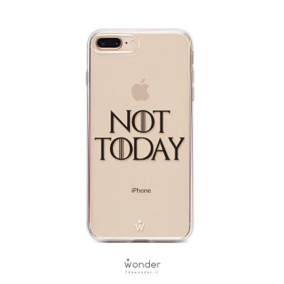 NOT TODAY - iPhone